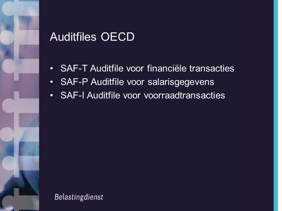 Auditfiles OECD •SAF-T Auditfile voor financiële transacties •SAF-P Auditfile voor salarisgegevens •SAF-I Auditfile voor voorraadtransacties