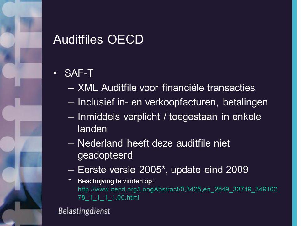 Auditfiles OECD •SAF-T –XML Auditfile voor financiële transacties –Inclusief in- en verkoopfacturen, betalingen –Inmiddels verplicht / toegestaan in e