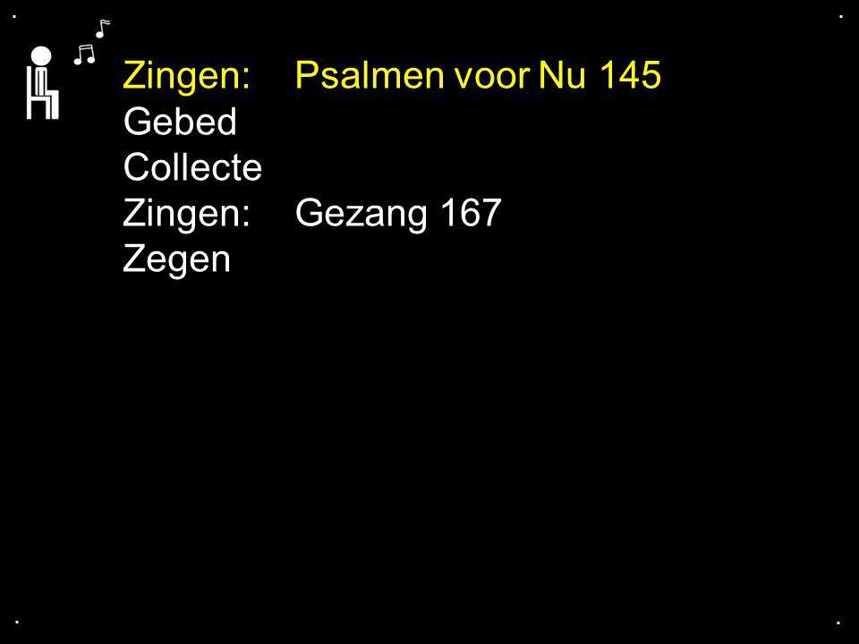 Gebed Collecte Zingen:Gezang 167 Zegen....