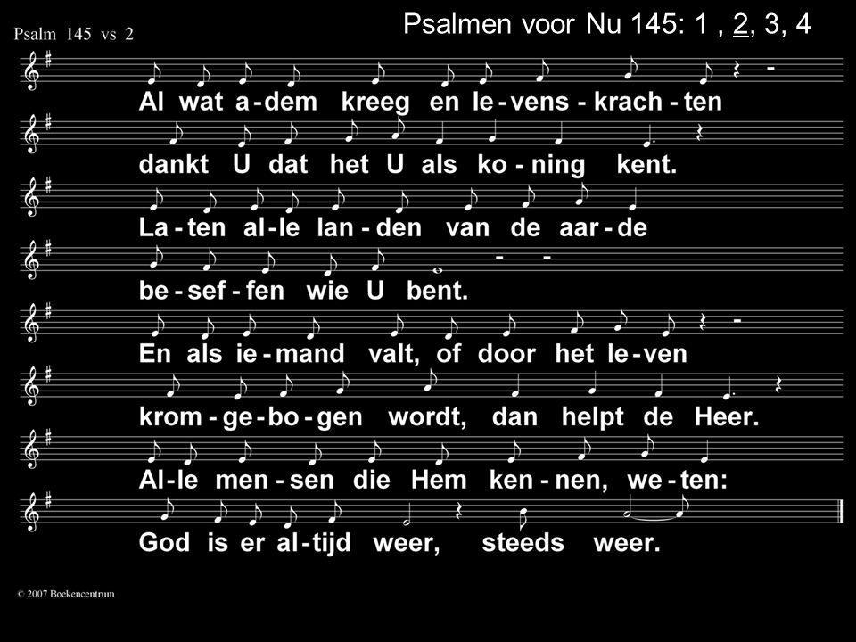 Psalmen voor Nu 145: 1, 2, 3, 4