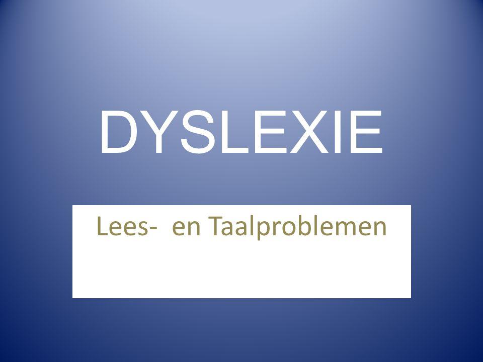 Het woord dyslexie -Grieks -Letterlijke betekenis is: niet goed kunnen lezen