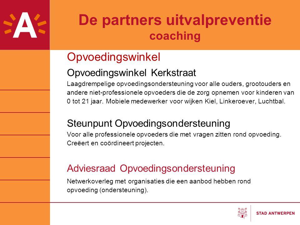 De partners uitvalpreventie coaching Opvoedingswinkel Opvoedingswinkel Kerkstraat Laagdrempelige opvoedingsondersteuning voor alle ouders, grootouders