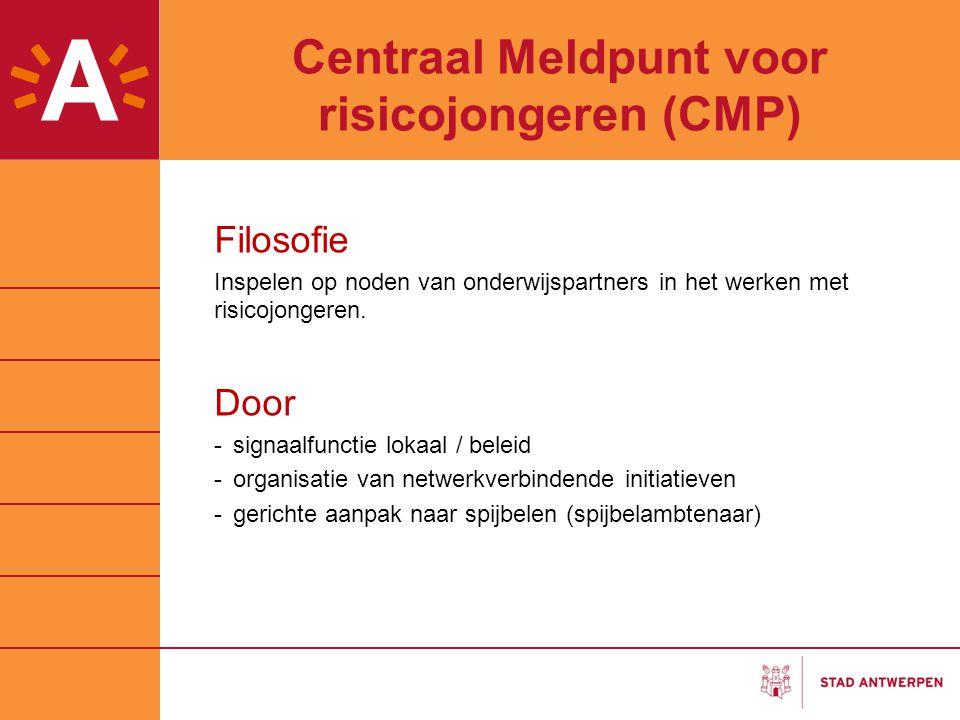 Centraal Meldpunt voor risicojongeren (CMP) Filosofie Inspelen op noden van onderwijspartners in het werken met risicojongeren. Door -signaalfunctie l
