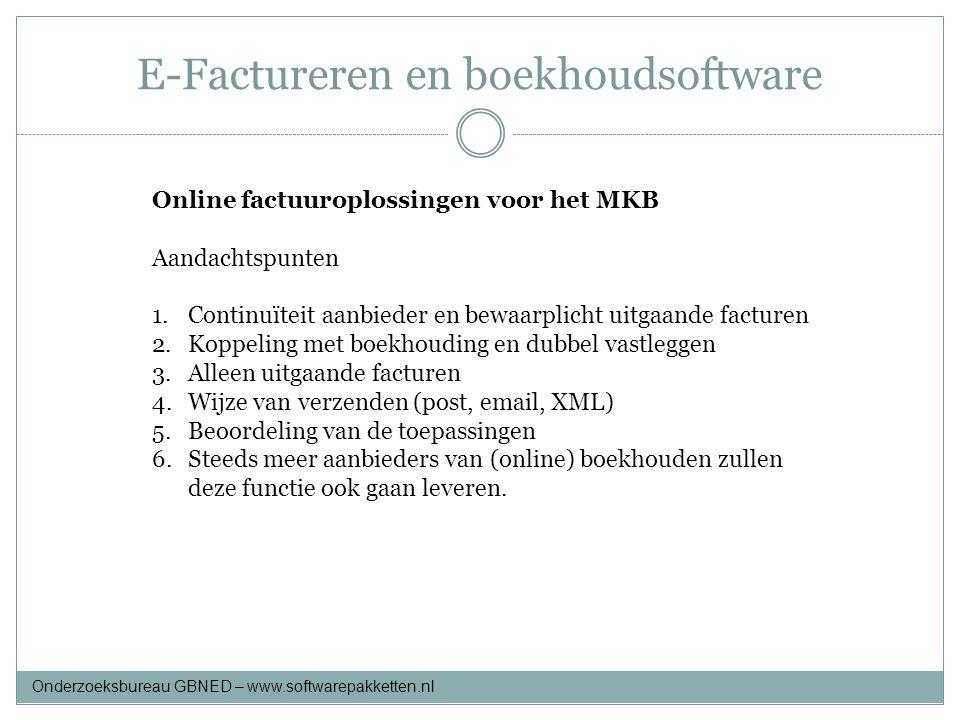 E-Factureren en boekhoudsoftware Online factuuroplossingen voor het MKB Aandachtspunten 1.Continuïteit aanbieder en bewaarplicht uitgaande facturen 2.