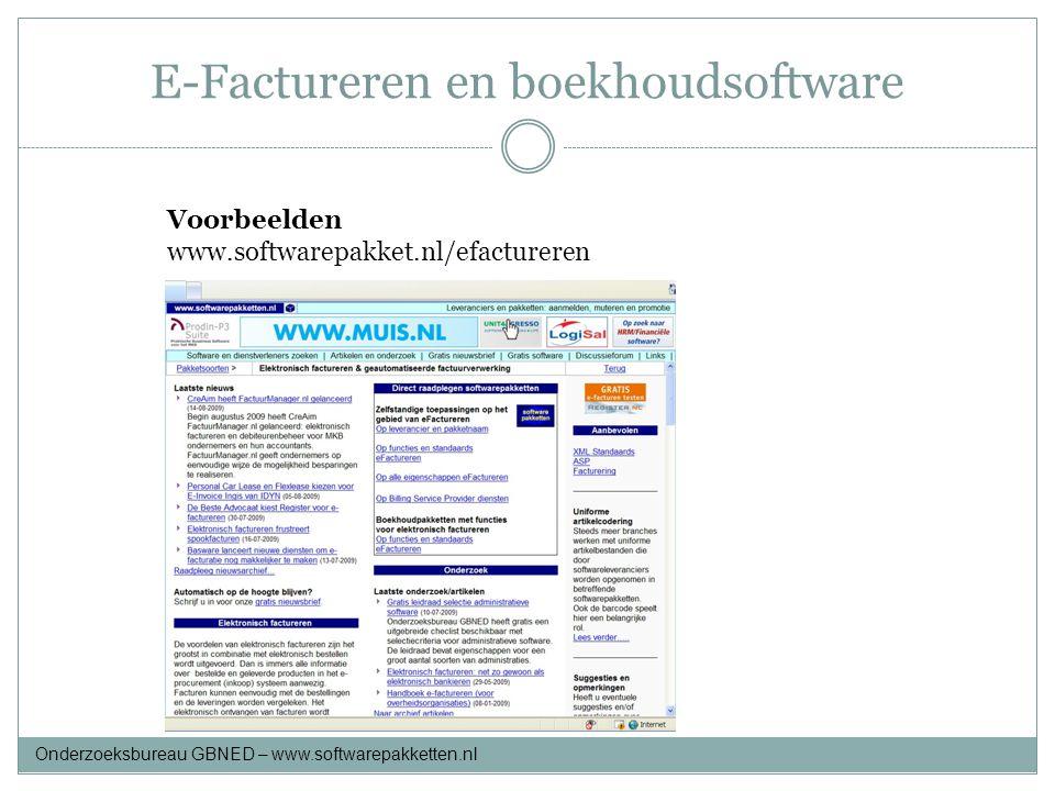 E-Factureren en boekhoudsoftware Voorbeelden www.softwarepakket.nl/efactureren Onderzoeksbureau GBNED – www.softwarepakketten.nl