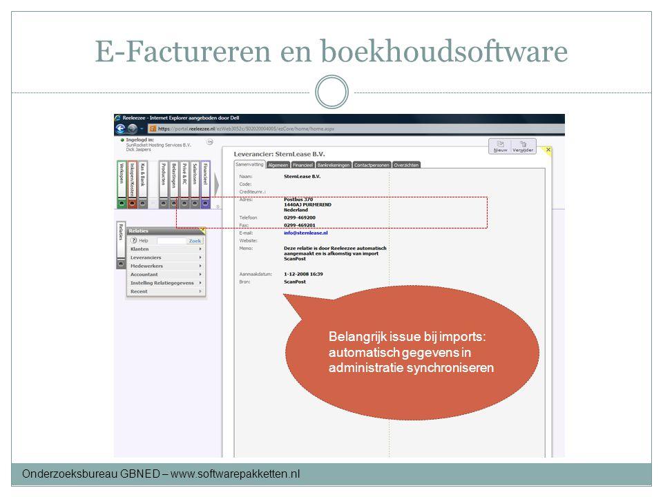 E-Factureren en boekhoudsoftware Belangrijk issue bij imports: automatisch gegevens in administratie synchroniseren Onderzoeksbureau GBNED – www.softw
