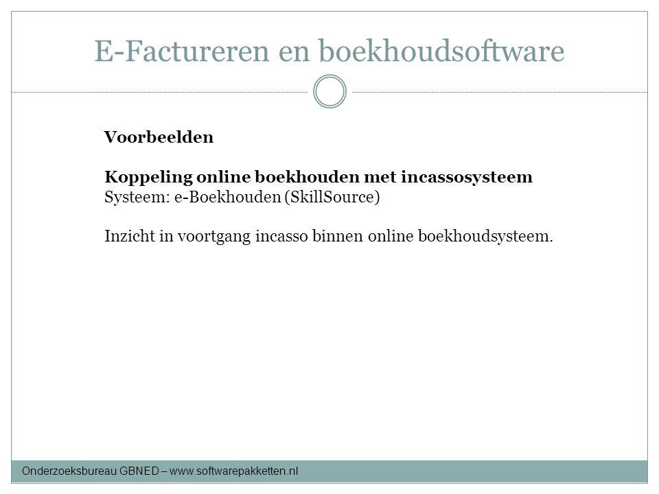 E-Factureren en boekhoudsoftware Voorbeelden Koppeling online boekhouden met incassosysteem Systeem: e-Boekhouden (SkillSource) Inzicht in voortgang i