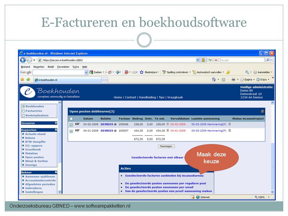 E-Factureren en boekhoudsoftware Maak deze keuze Onderzoeksbureau GBNED – www.softwarepakketten.nl