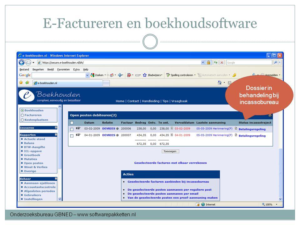 E-Factureren en boekhoudsoftware Maak deze keuze Dossier in behandeling bij incassobureau Onderzoeksbureau GBNED – www.softwarepakketten.nl