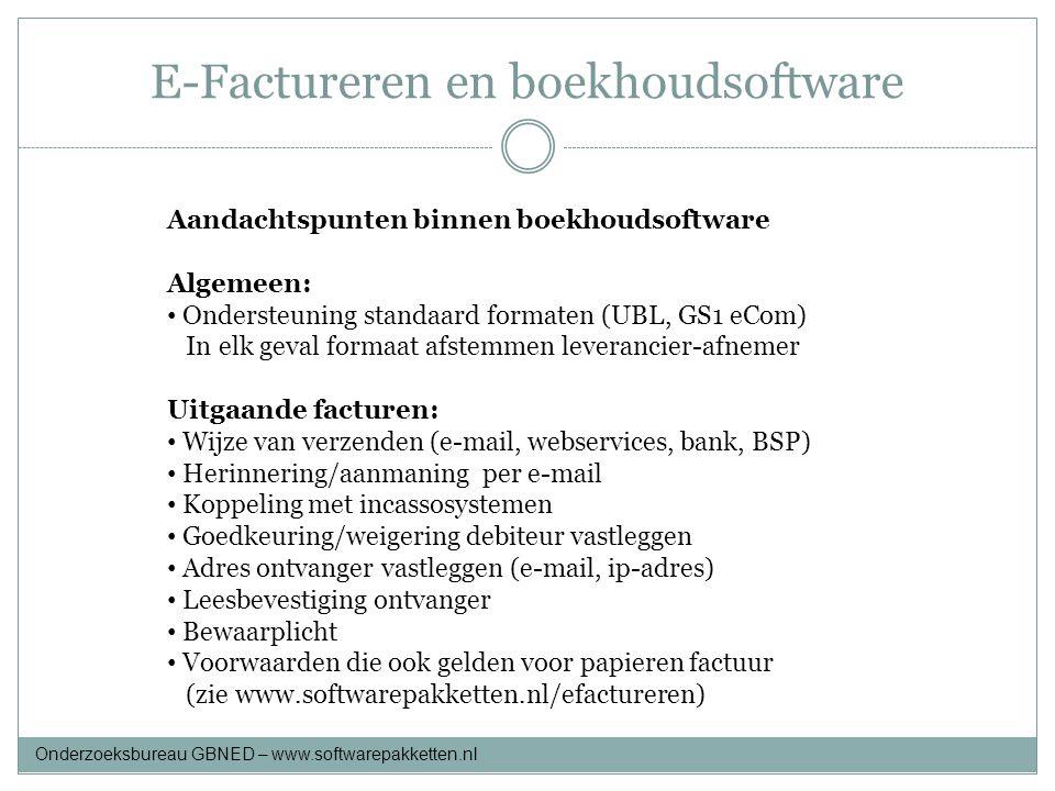 E-Factureren en boekhoudsoftware Aandachtspunten binnen boekhoudsoftware Algemeen: • Ondersteuning standaard formaten (UBL, GS1 eCom) In elk geval for