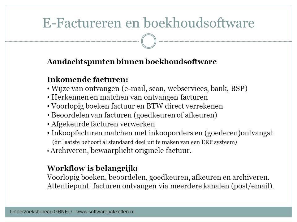 E-Factureren en boekhoudsoftware Aandachtspunten binnen boekhoudsoftware Inkomende facturen: • Wijze van ontvangen (e-mail, scan, webservices, bank, B