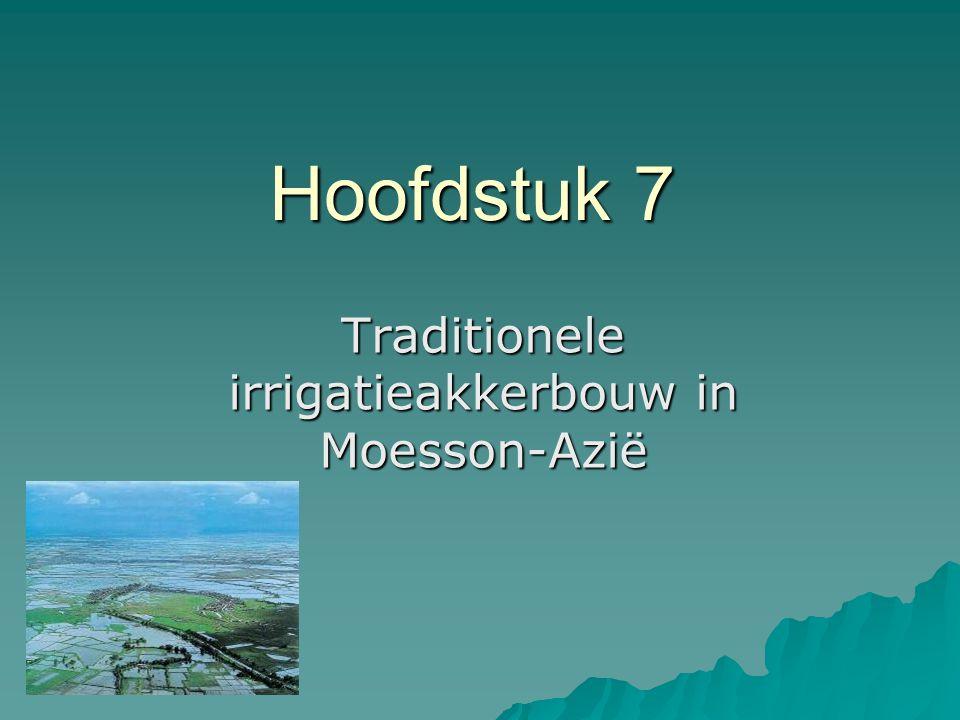 Hoofdstuk 7 Traditionele irrigatieakkerbouw in Moesson-Azië