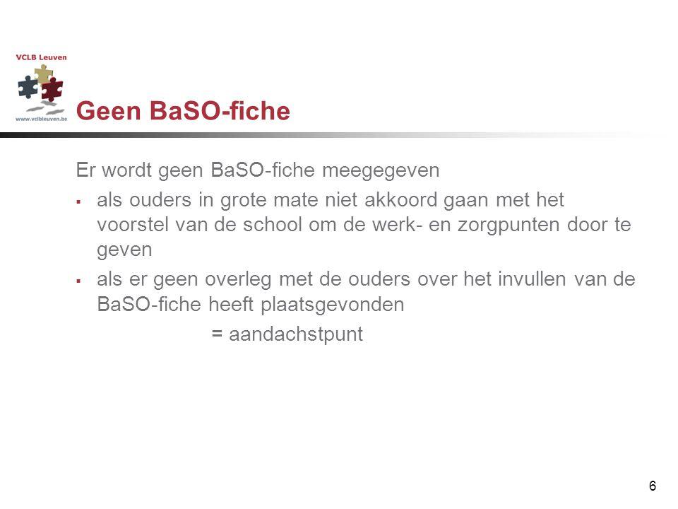 7 om de BaSO-fiche  op te stellen voor elke leerling  te integreren in overgangsbegeleiding  binnen het zorgteam te bespreken om de ouders als eindverantwoordelijken van de BaSO-fiche te respecteren De basisschool engageert zich om…