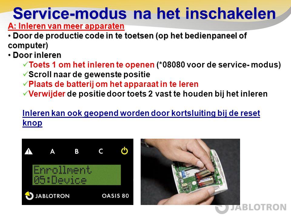 Service-modus na het inschakelen A: Inleren van meer apparaten • Door de productie code in te toetsen (op het bedienpaneel of computer • Door de produ