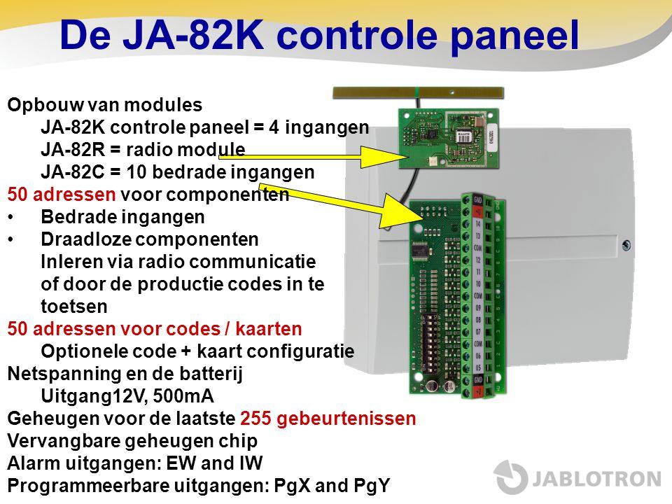 De JA-82K controle paneel Opbouw van modules JA-82K controle paneel = 4 ingangen JA-82R = radio module JA-82C = 10 bedrade ingangen 50 adressen voor c