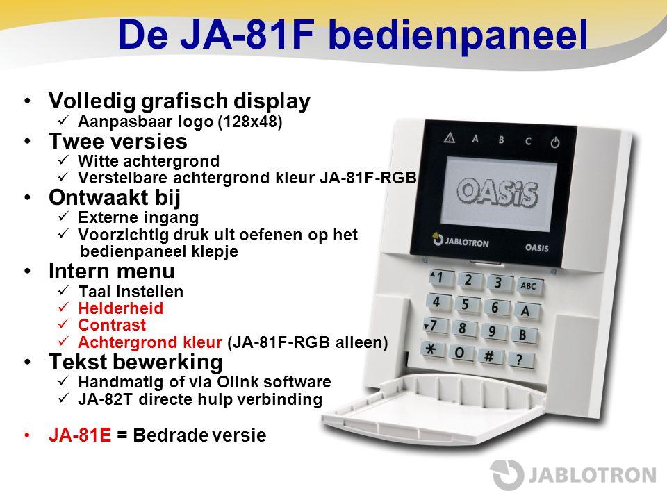 De JA-81F bedienpaneel •Volledig grafisch display  Aanpasbaar logo (128x48) •Twee versies  Witte achtergrond  Verstelbare achtergrond kleur JA-81F-