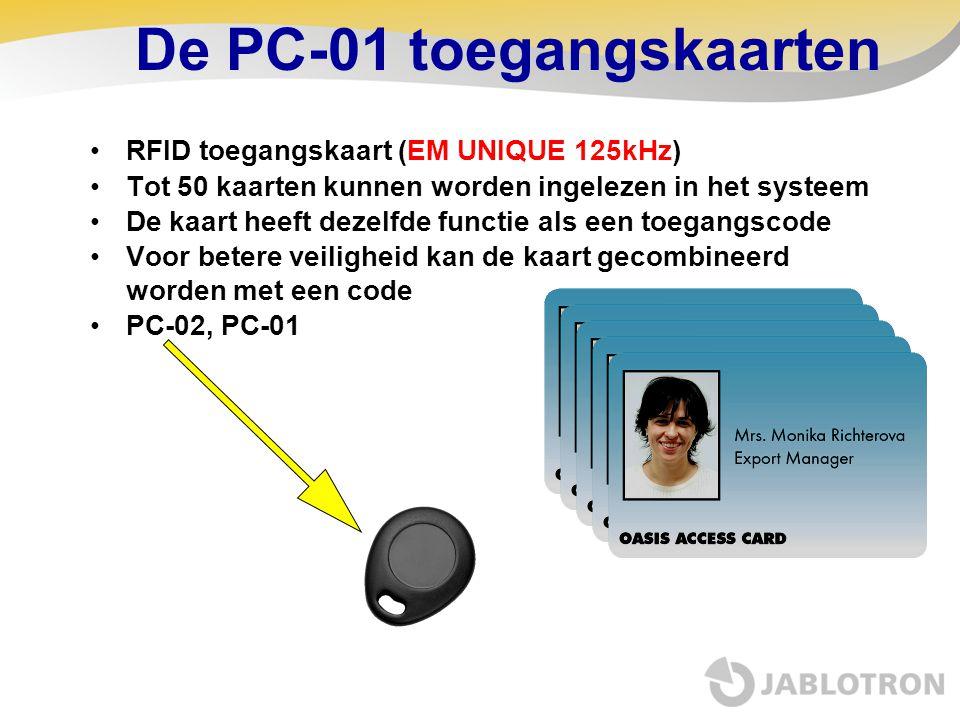 De PC-01 toegangskaarten •RFID toegangskaart (EM UNIQUE 125kHz) •Tot 50 kaarten kunnen worden ingelezen in het systeem •De kaart heeft dezelfde functi