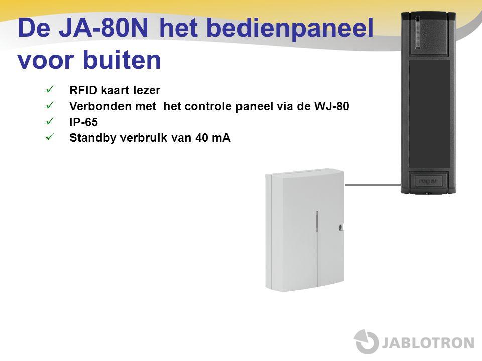 De JA-80N het bedienpaneel voor buiten  RFID kaart lezer  Verbonden met het controle paneel via de WJ-80  IP-65  Standby verbruik van 40 mA