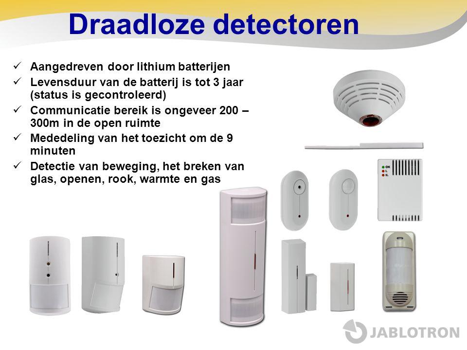 Draadloze detectoren  Aangedreven door lithium batterijen  Levensduur van de batterij is tot 3 jaar (status is gecontroleerd)  Communicatie bereik
