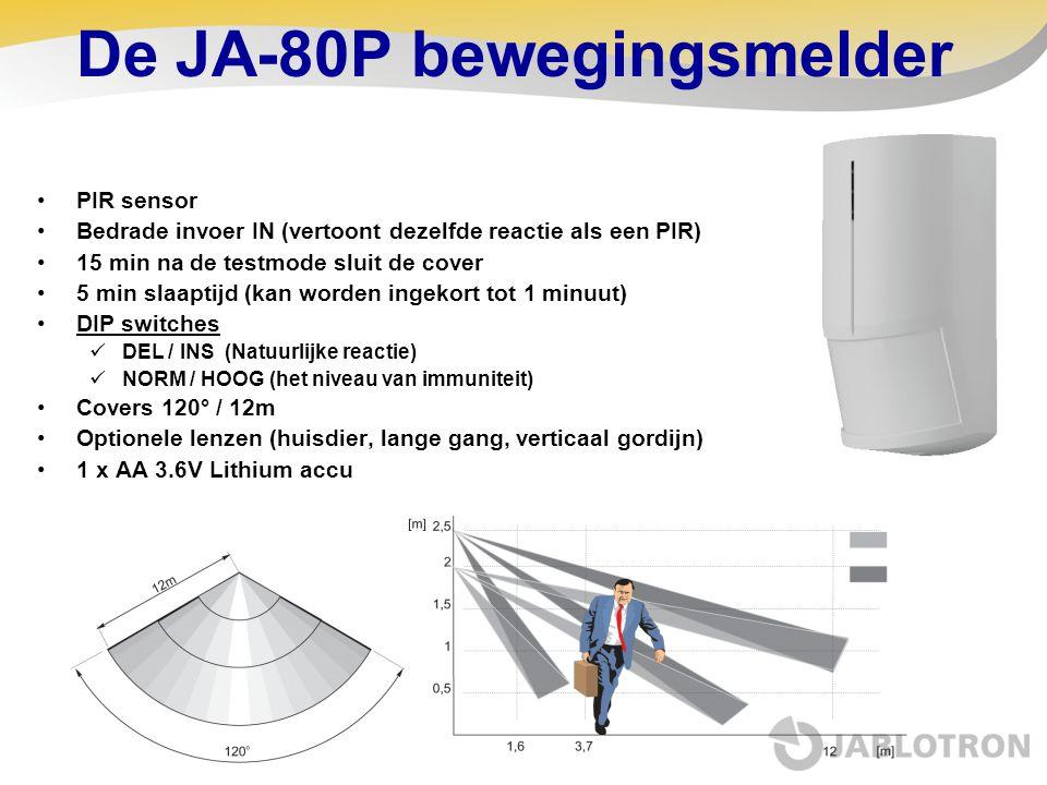 De JA-80P bewegingsmelder •PIR sensor •Bedrade invoer IN (vertoont dezelfde reactie als een PIR) •15 min na de testmode sluit de cover •5 min slaaptij