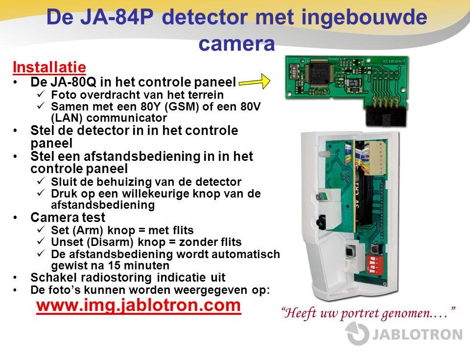 Installatie •De JA-80Q in het controle paneel  Foto overdracht van het terrein  Samen met een 80Y (GSM) of een 80V (LAN) communicator •Stel de detec