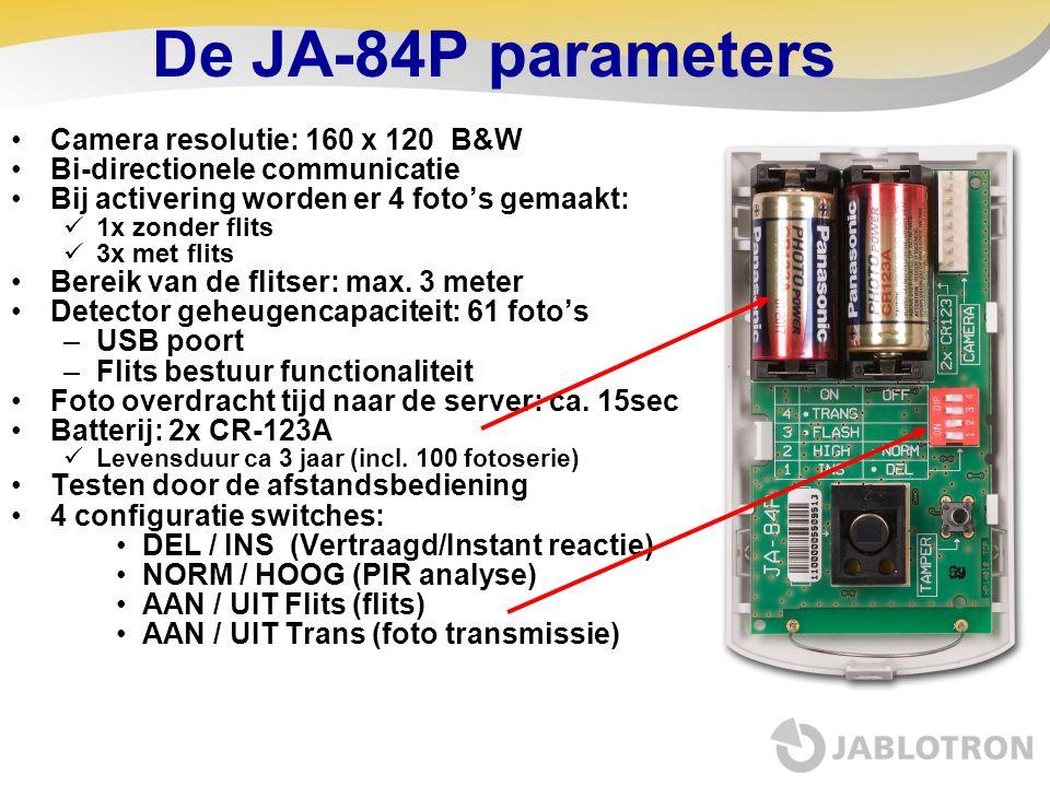 De JA-84P parameters •Camera resolutie: 160 x 120 B&W •Bi-directionele communicatie •Bij activering worden er 4 foto's gemaakt:  1x zonder flits  3x