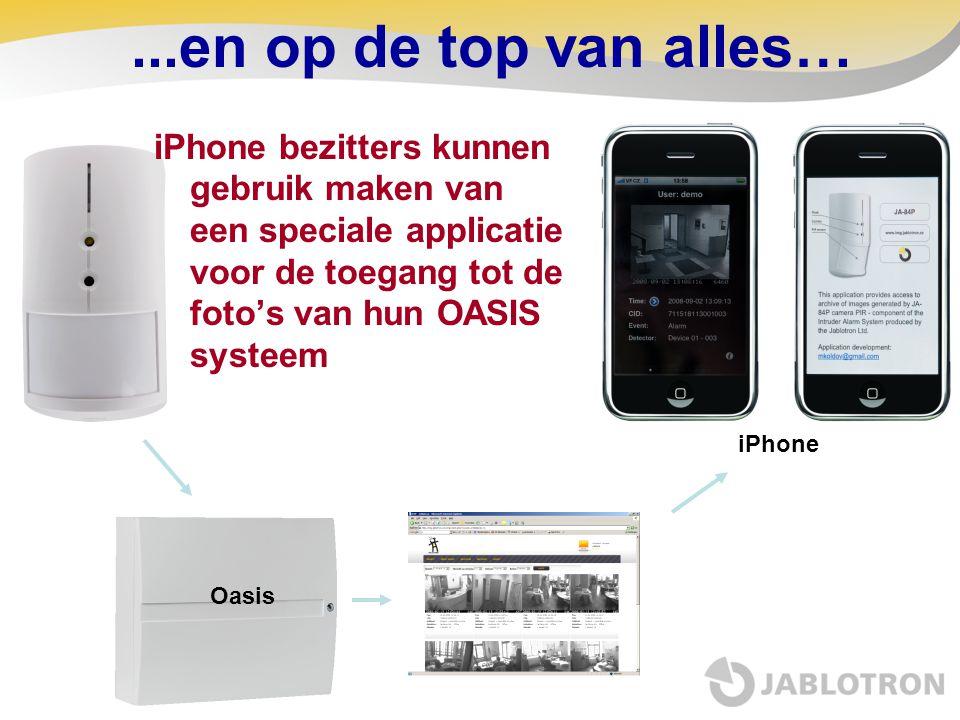 ...en op de top van alles… iPhone bezitters kunnen gebruik maken van een speciale applicatie voor de toegang tot de foto's van hun OASIS systeem iPhon