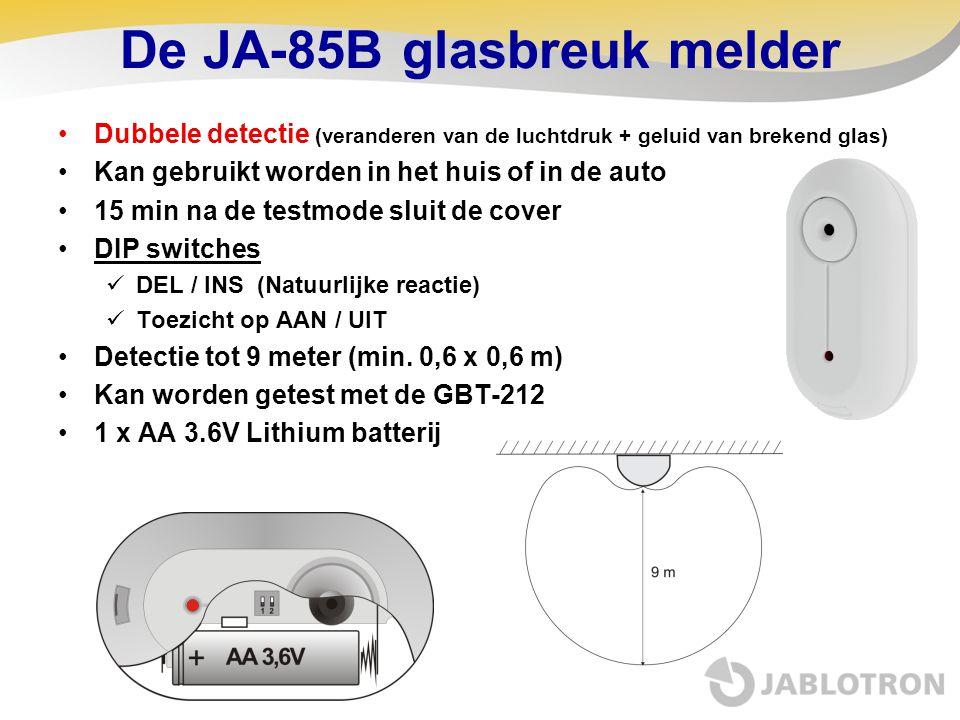 De JA-85B glasbreuk melder •Dubbele detectie (veranderen van de luchtdruk + geluid van brekend glas) •Kan gebruikt worden in het huis of in de auto •1