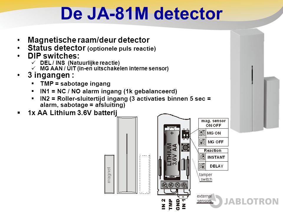 De JA-81M detector •Magnetische raam/deur detector •Status detector (optionele puls reactie) •DIP switches:  DEL / INS (Natuurlijke reactie)  MG AAN