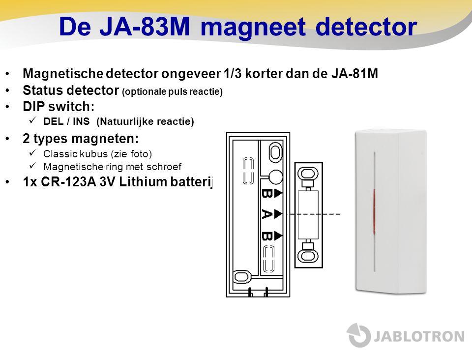 De JA-83M magneet detector •Magnetische detector ongeveer 1/3 korter dan de JA-81M •Status detector (optionale puls reactie) •DIP switch:  DEL / INS
