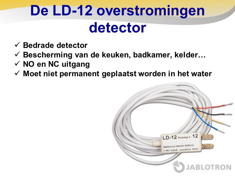 De LD-12 overstromingen detector  Bedrade detector  Bescherming van de keuken, badkamer, kelder…  NO en NC uitgang  Moet niet permanent geplaatst
