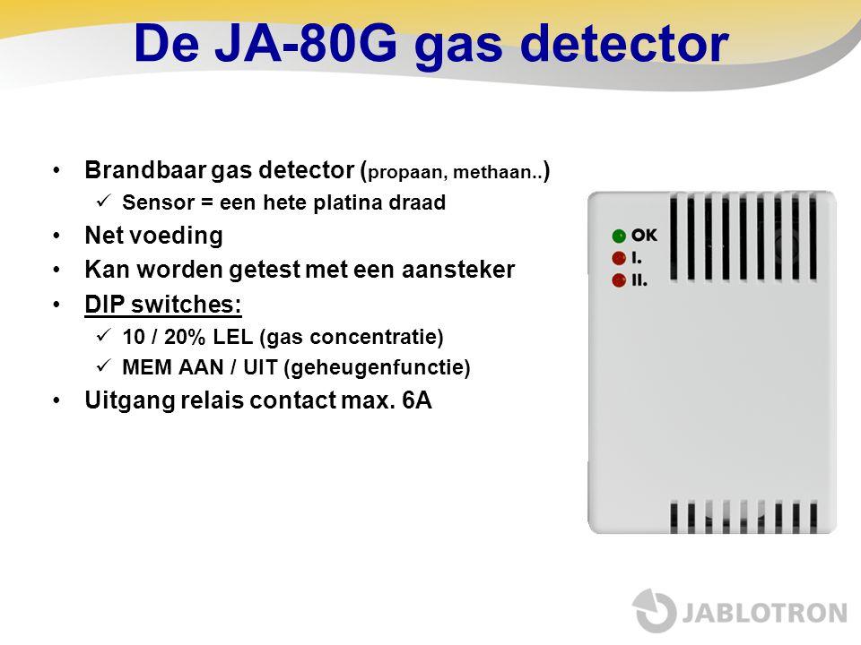 De JA-80G gas detector •Brandbaar gas detector ( propaan, methaan.. )  Sensor = een hete platina draad •Net voeding •Kan worden getest met een aanste