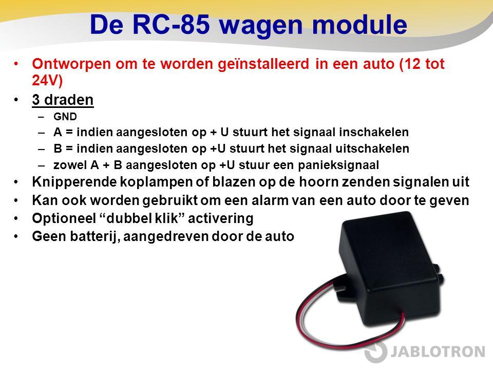 De RC-85 wagen module •Ontworpen om te worden geïnstalleerd in een auto (12 tot 24V) •3 draden –GND –A = indien aangesloten op + U stuurt het signaal