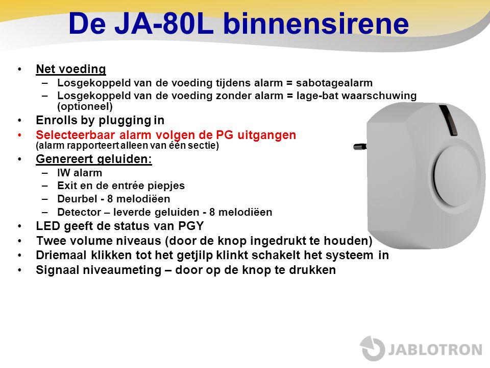 De JA-80L binnensirene •Net voeding –Losgekoppeld van de voeding tijdens alarm = sabotagealarm –Losgekoppeld van de voeding zonder alarm = lage-bat wa