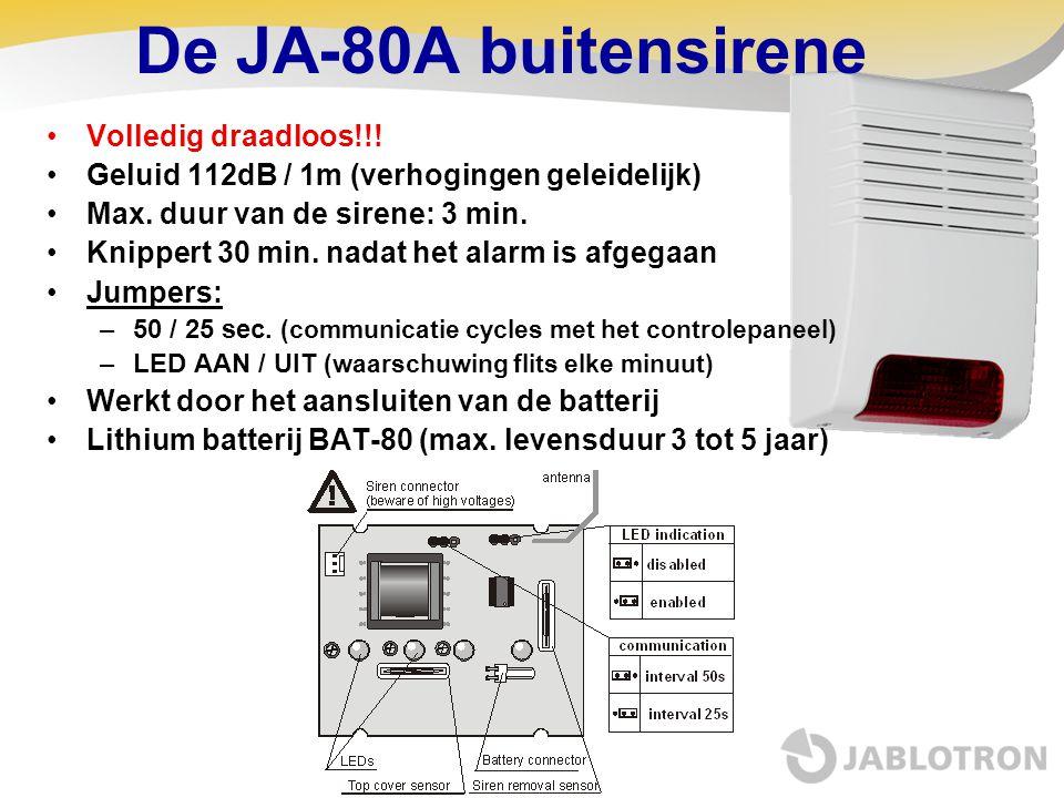 De JA-80A buitensirene •Volledig draadloos!!! •Geluid 112dB / 1m (verhogingen geleidelijk) •Max. duur van de sirene: 3 min. •Knippert 30 min. nadat he