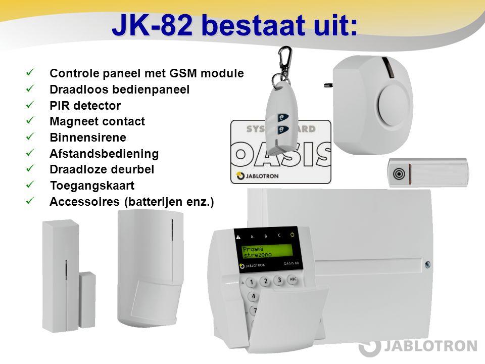 JK-82 bestaat uit:  Controle paneel met GSM module  Draadloos bedienpaneel  PIR detector  Magneet contact  Binnensirene  Afstandsbediening  Dra