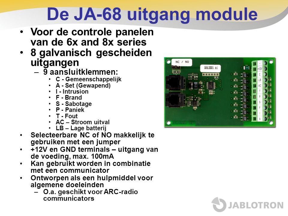 De JA-68 uitgang module •Voor de controle panelen van de 6x and 8x series •8 galvanisch gescheiden uitgangen –9 aansluitklemmen: •C - Gemeenschappelij