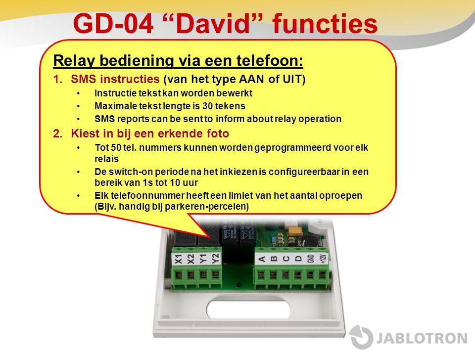 """GD-04 """"David"""" functies Relay bediening via een telefoon: 1.SMS instructies (van het type AAN of UIT) •Instructie tekst kan worden bewerkt •Maximale te"""