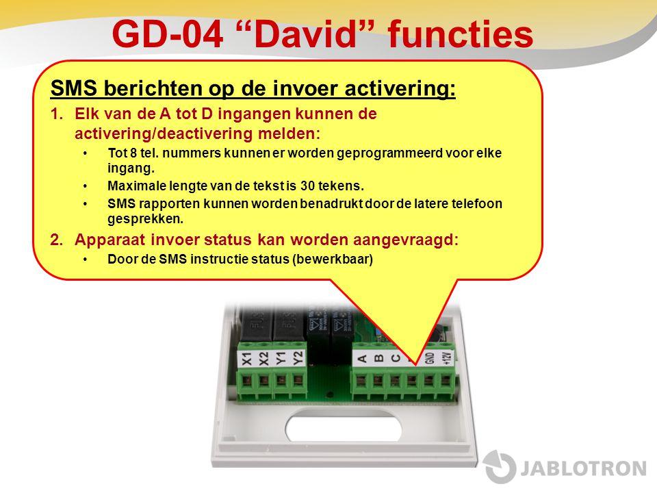 """GD-04 """"David"""" functies SMS berichten op de invoer activering: 1.Elk van de A tot D ingangen kunnen de activering/deactivering melden: •Tot 8 tel. numm"""