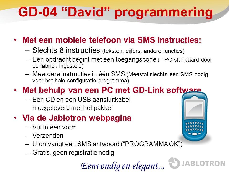 """GD-04 """"David"""" programmering •Met een mobiele telefoon via SMS instructies: –Slechts 8 instructies (teksten, cijfers, andere functies) –Een opdracht be"""