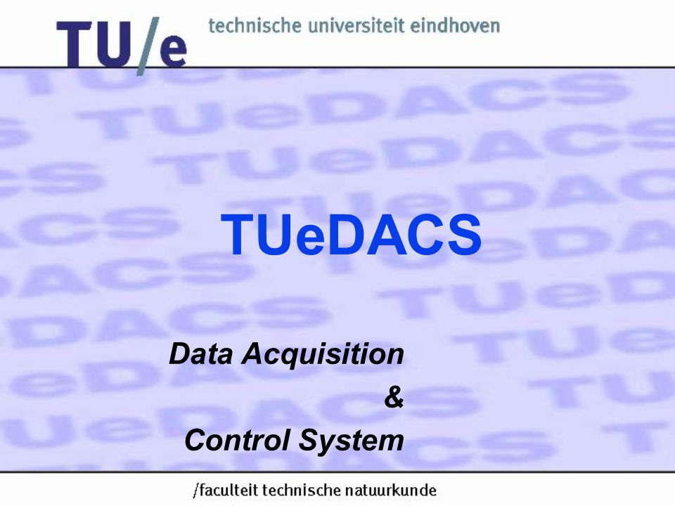 TUeDACS Data Acquisition & Control System