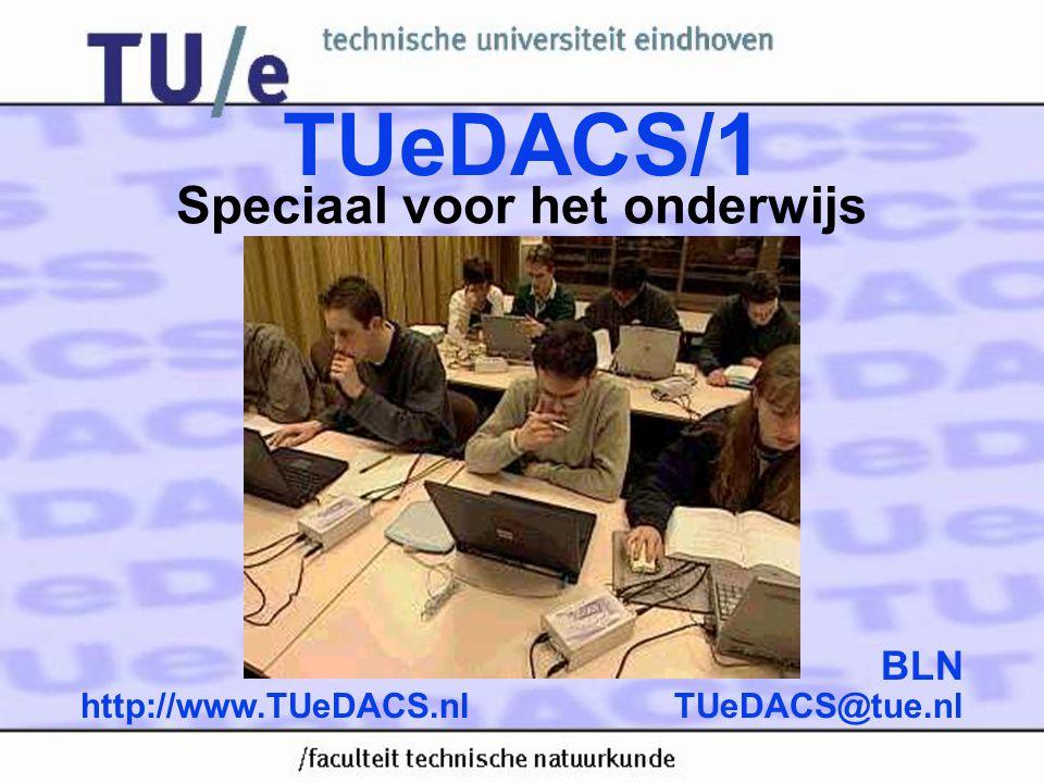 TUeDACS@tue.nlhttp://www.TUeDACS.nl TUeDACS/1 BLN Speciaal voor het onderwijs