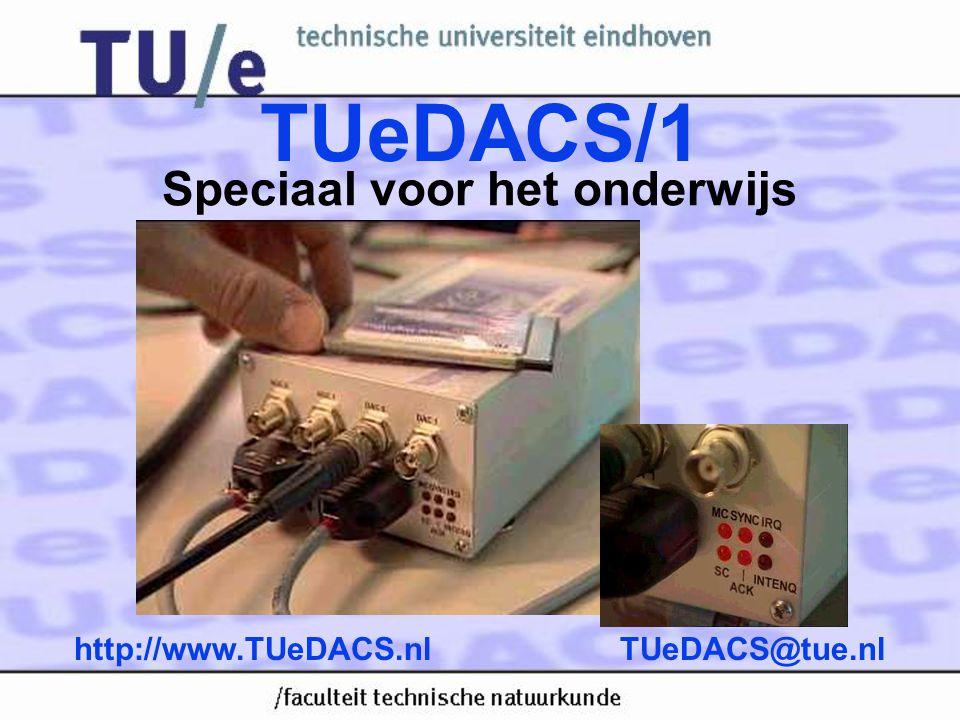 Quadrature Analog Digital •2 analog input channels, 16 bit •2 analog output channels, 16 bit •2 quadrature counter inputs •8 bit I/O port •Programmable clock generator / time base 32 bit Features: TUeDACS@tue.nlhttp://www.TUeDACS.nl