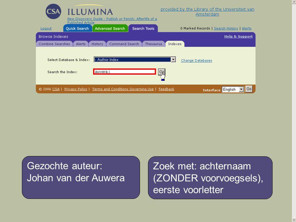 Gezochte auteur: Johan van der Auwera Zoek met: achternaam (ZONDER voorvoegsels), eerste voorletter auwera,j