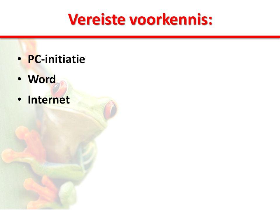 Vereiste voorkennis: • PC-initiatie • Word • Internet