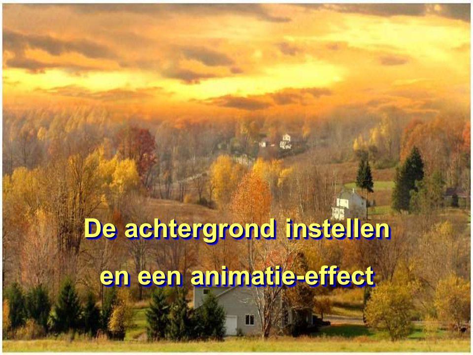 De achtergrond instellen en een animatie-effect De achtergrond instellen en een animatie-effect