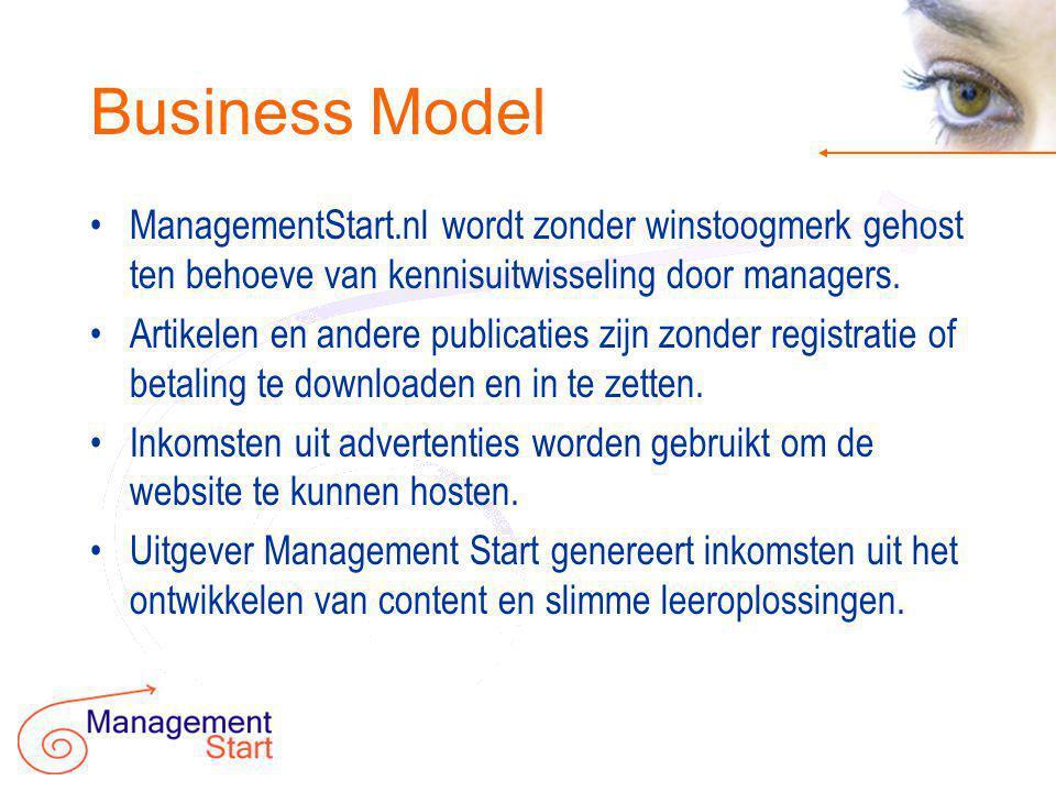 Business Model •ManagementStart.nl wordt zonder winstoogmerk gehost ten behoeve van kennisuitwisseling door managers.