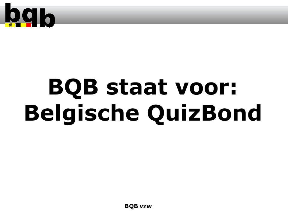 BQB staat voor: Belgische QuizBond BQB vzw