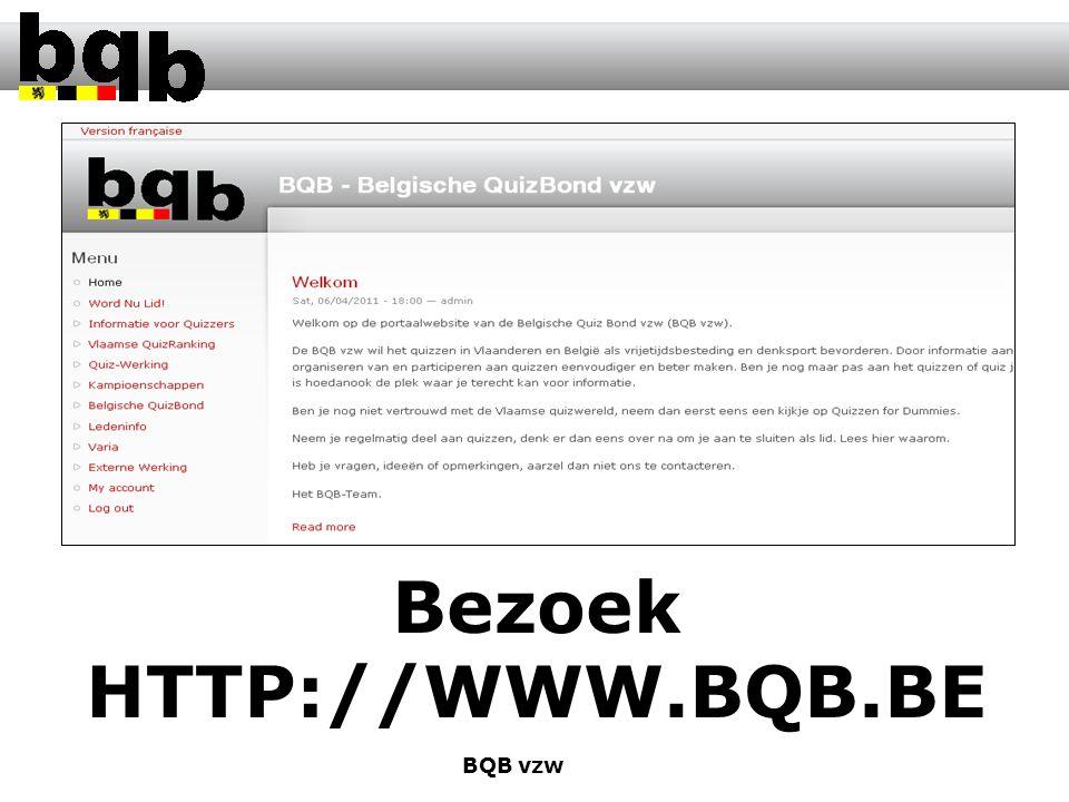 Bezoek HTTP://WWW.BQB.BE BQB vzw