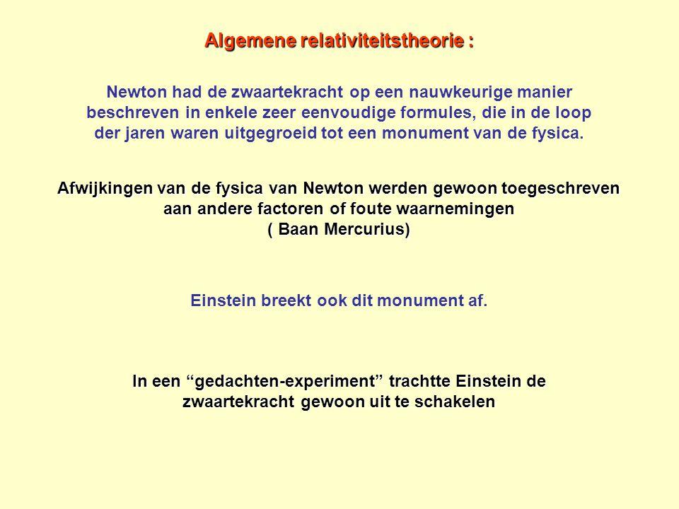 Algemene relativiteitstheorie : Newton had de zwaartekracht op een nauwkeurige manier beschreven in enkele zeer eenvoudige formules, die in de loop de